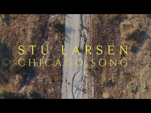Stu Larsen - Chicago Song (Official Video)