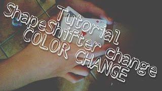 Tutorial color change:ShapeShifter Change