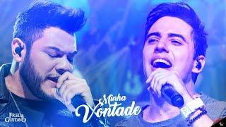 Fred & Gustavo - Minha Vontade (Clipe Oficial)