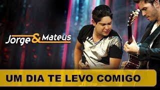 Jorge e Mateus -  Um Dia Te Levo Comigo - [DVD O Mundo é Tão Pequeno] - (Clipe Oficial)