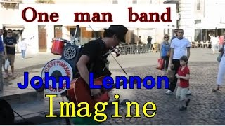 - John Lennon - Imagine Cover By Funny Tombow One Man Band