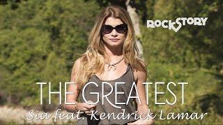 The Greatest - Sia feat. Kendrick Lamar   Rock Story C/ Tradução