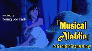 Musical Aladdin - Proud of your boy