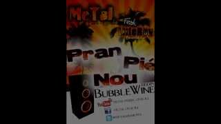 MeTaL - Pran Pié Nou (Bubble Wine Riddim) [Soljah-music] 2013