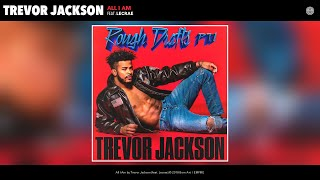 Trevor Jackson - All I Am (Audio) (feat. Lecrae)