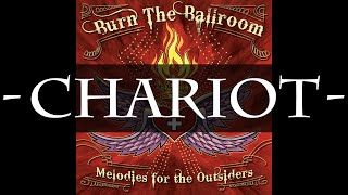 Burn The Ballroom - Chariot (HQ Audio)