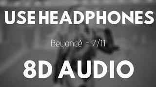 Beyoncé - 7/11 (8D AUDIO)   8D UNITY