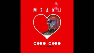 Meaku Feat. Melody - Choo Choo (Prod. by Dj Swish)