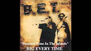 B.E.T / Summertime In The Island