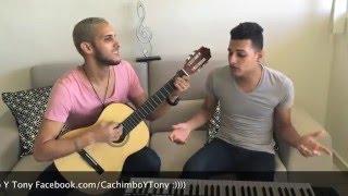 Andas en mi cabeza - Chino Y Nacho - Video Cover Acústico Oficial - Cachimbo Y Tony