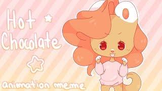 Hot chocolate | animation meme