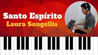 Santo Espirito - Laura Souguellis  (Video Aula Teclado)