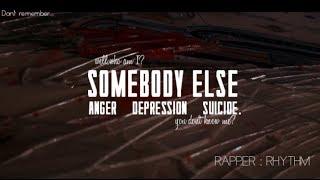 English Rap Song Sad, Angry about Depression by Rhythm /Rhyth M  somebody else deep lyrics 