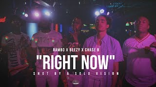 "Rambo x Beezy x Chase B - ""Right Now"" (Official Video) 