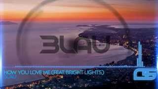 3LAU - How You Love Me (Feat. Bright Lights)