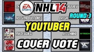 NHL 14 YouTuber Cover Vote Round 3 Bracket (VOTE #NHL14Dobz) @NHL13Insider