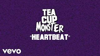 Teacup Monster - Heartbeat (Audio)