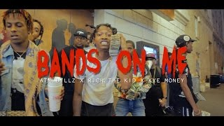 """Atm Billz X Rich The Kid X Kye MoneyBags - """"Bandz On Me"""" (Music Video)  