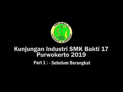 Kunjungan Industri SMk Bakti 17 ke Purwokerto 2019