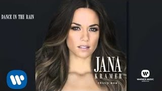 Jana Kramer - Dance In The Rain (Official Audio)