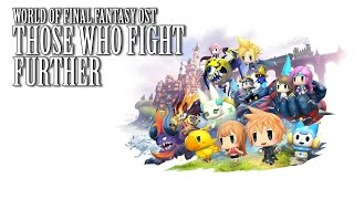 World of Final Fantasy OST FF7 Those Who Fight Further ( Cloud Summon )