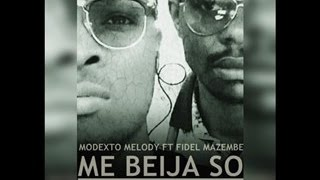 Modexto Melody feat. Fidel Mazembe - Me Beija So - New Kizomba 2016