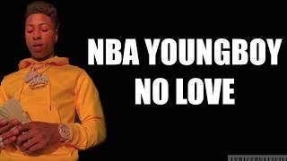 NBA Youngboy- No Love ( lyrics )