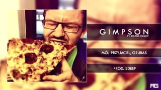 06.Gimpson - Mój Przyjaciel, Grubas ft. Kolega Ignacy (prod. 2Deep)
