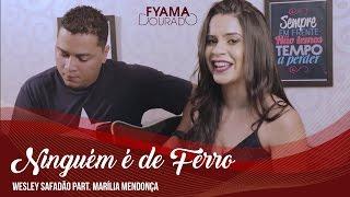 Ninguém é de Ferro - Wesley Safadão part. Marília Mendonça - Cover Fyama Dourado