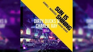 Sun Is Shining vs Nova [Fusing Phil MashUp] Axwell /\ Ingrosso vs Dirty Ducks & Charlie Ray
