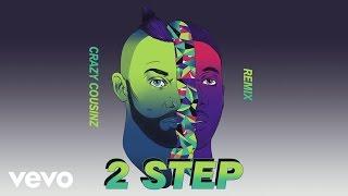 Vato Gonzalez - 2 Step (Crazy Cousinz Remix) [Audio] ft. Doctor