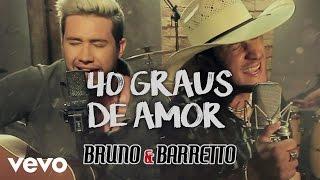 Bruno & Barretto - 40 Graus De Amor