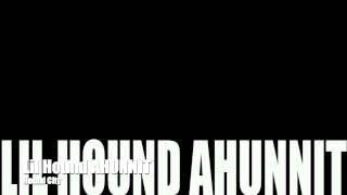 Lil Hound Ahunnit - Hound City