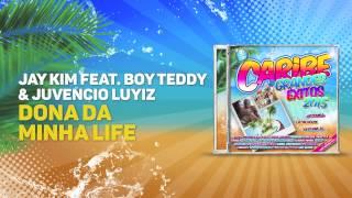 Jay Kim feat  Boy Teddy & Juvencio Luyiz - Dona da minha life