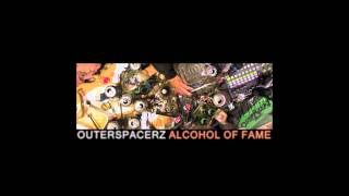 """Outerspacerz - """"Twisted"""" (Alcohol Of Fame EP TEASER #2)"""