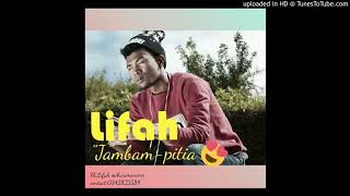 LIFAH-  Jambam-pitia (official audio 2018)