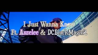 "Brit Brat | ""I Just Wanna Know"" | Ft. Aszelee & DCBlackMagic2"