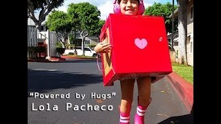 "Lola Pacheco - ""Powered by Hugs"" music video"