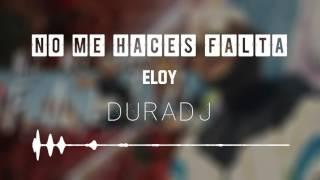 No Me Haces Falta - Eloy | DURA DJ [Punteo Mi Gente]