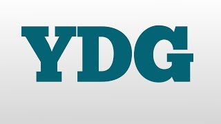 YDG meaning and pronunciation