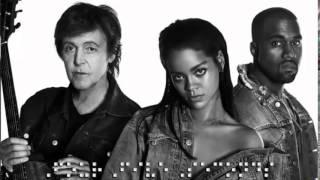Rihanna And Kanye West And Paul McCartney