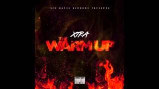 Xtra - Who Do You Love (Remix) [The Warm Up Mixtape]