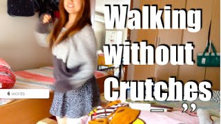 Walking Without Crutches!