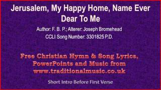 Jerusalem, My Happy Home, Name Ever Dear To Me - Hymn Lyrics & Music