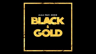 Alaa Feat. Kodie - Black & Gold [Official]