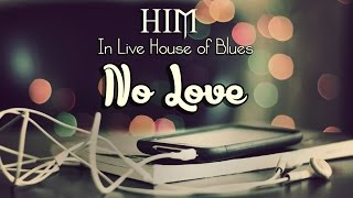 HIM - No Love - In Live House of Blues Las Vegas 19/12/2014