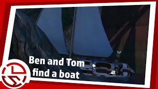 Ben and Tom Find a Boat