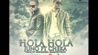 Hola Hola Juno Ft Cheka (Letra)