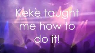 "Brooklyn Queen ""KeKe Taught Me""  Lyrics"