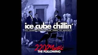 Ice Cube Chillin' 220Music ft. Iceman Chamberlain